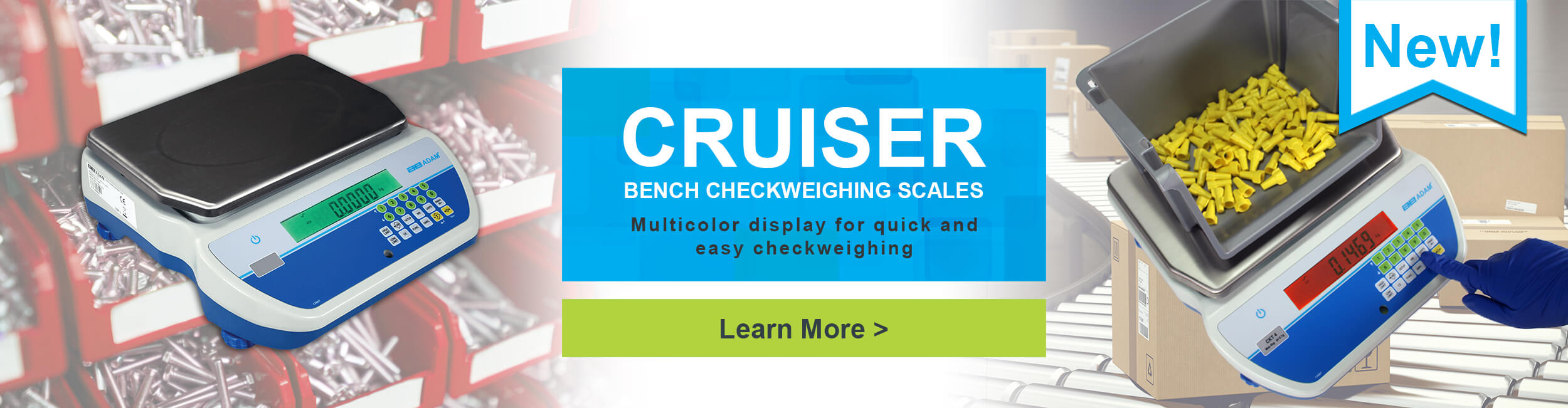 New! Cruiser Bench Checkweighing Scales. Multicolor display for quick and easy checkweighing.